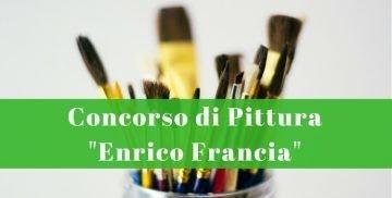 """Concorso di pittura """"Enrico Francia"""""""