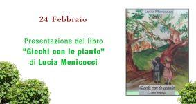 """24 Febbraio – Presentazione del libro""""Giochi con le piante"""" di Lucia Menicocci"""