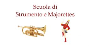Aperte le iscrizioni alla Scuola di Musica e Majorettes della Banda Iris
