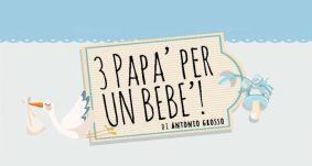 """15 dicembre 2018 – Spettacolo teatrale """"Tre papà per un bebè"""""""