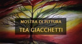 18 -31 maggio 2019 – Mostra personale di pittura di Tea Giacchetti
